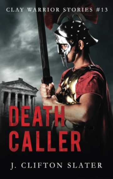 Death Caller (Clay Warrior 13)