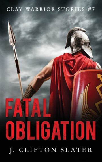 Fatal Obligation (Clay Warrior 7)