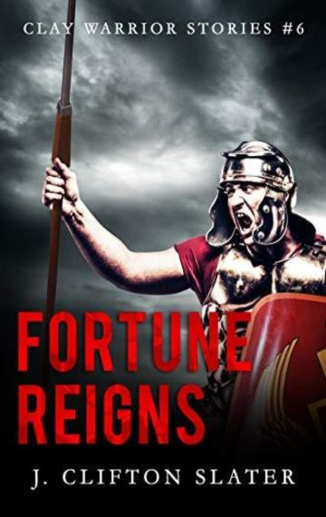 Fortune Reigns (Clay Warrior 6)