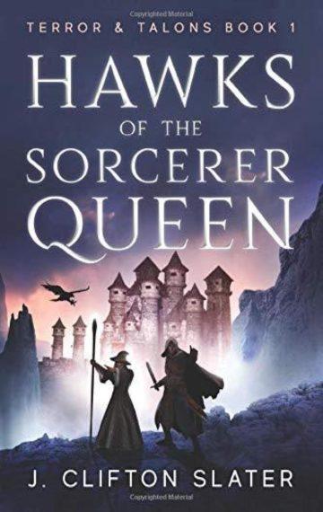 Hawks of the Sorcerer Queen (Terror & Talons 1)