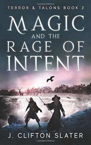 Magic and the Rage of Intent (Terror & Talons 2)