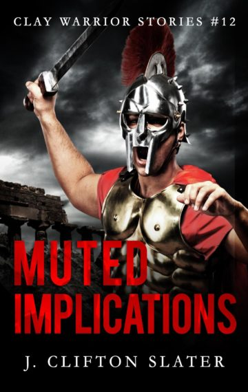 Muted Implications (Clay Warrior 12)
